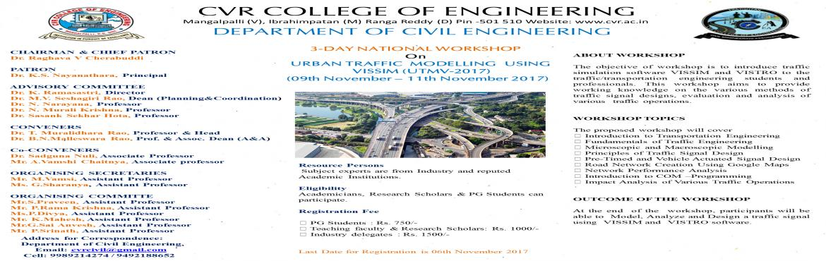Book Online Tickets for 3-DAY NATIONAL WORKSHOP On URBAN TRAFFIC, Pocharam. ABOUT WORKSHOP The objective of workshop is to introduce traffic simulation software VISSIM and VISTRO to the traffic/transportation engineering students and professionals. This workshop aims to provide working knowledge on the various methods of tra