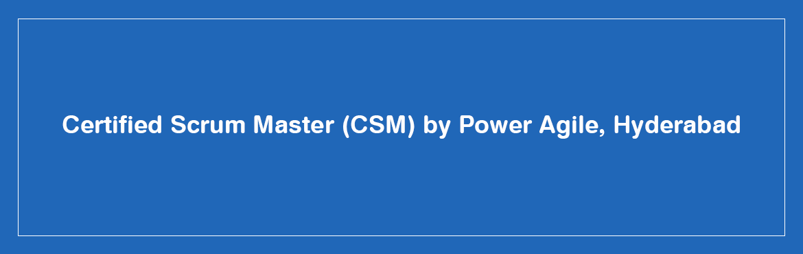 Book Online Tickets for Certified Scrum Master (CSM)  by Power A, Hyderabad.   CSM Certification: CSM (Certified Scrum Master) is most popular and valuable certification for those who wants to have a strong and long lasting career in Agile world. This certification is authorized by Scrum Alliance (www.scrumalliance.org).