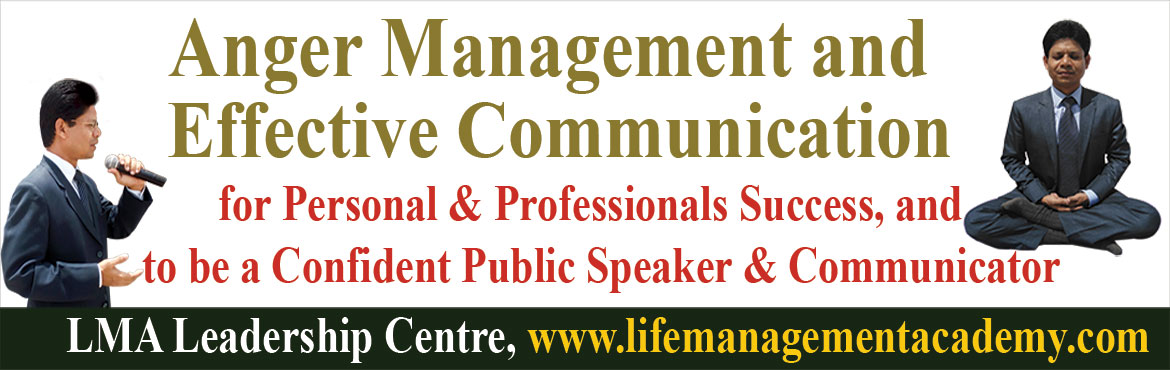 Anger Management and Effective Communication for Personal and Professionals Success