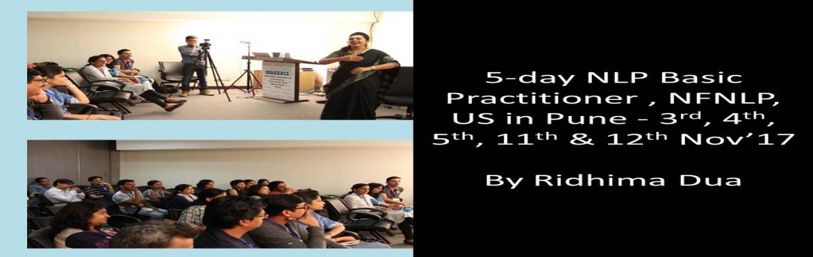 Book Online Tickets for 5-day Basic Practitioner Certified NLP P, Pune. This workshop is open for everyone - working professionals in IT, Manufacturing, ITes, Education, Consulting, BFSI, Doctors, lawyers, Business, Self-employed, housewives and more... The workshop will enable you to learn and apply the NLP techniques a