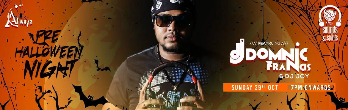 Book Online Tickets for Pre-Halloween Night With Dj Domnic At So, Hyderabad. DJ Domnic & DJ Joy: DJ Domnic was one of the Best DJ in Hyderabad and he was performed many shows in all-star property's in India. He was a music Producer and King in Mixes.He was one of the special DJ for Halloween Music and Bollywood Musi