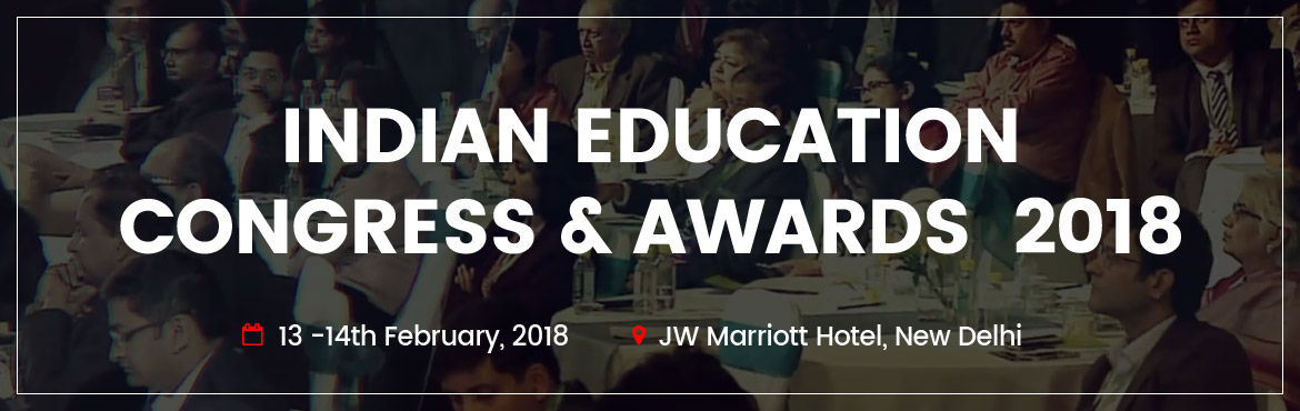 Indian Education Congress And Awards 2018