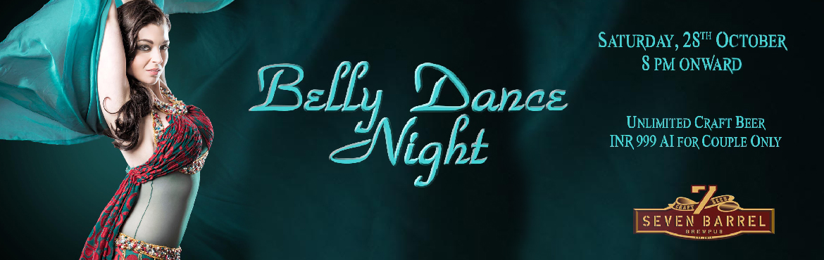 Book Online Tickets for Belly Dance Night at 7 Barrel Brew Pub 2, Gurugram. Highlights: - Live Belly Dance show- Unlimited Craft Beerfrom8 pm to 12 am- Open dance floor with live DJ (dj Moldy Coin)- Option to sit at open terrace lounge 7 Barrel Brew Pub presents Belly Dance Night packed with entertainment, fun &a