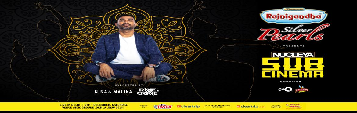 Book Online Tickets for Nucleya Sub Cinema Live In Delhi, New Delhi. Single-handedly responsible for defining a sound and building a lexicon of bass music unique to India,Nucleya aka Udyan Sagar is undoubtedly the country's most popular and influential independent artist. He started producing music way before he