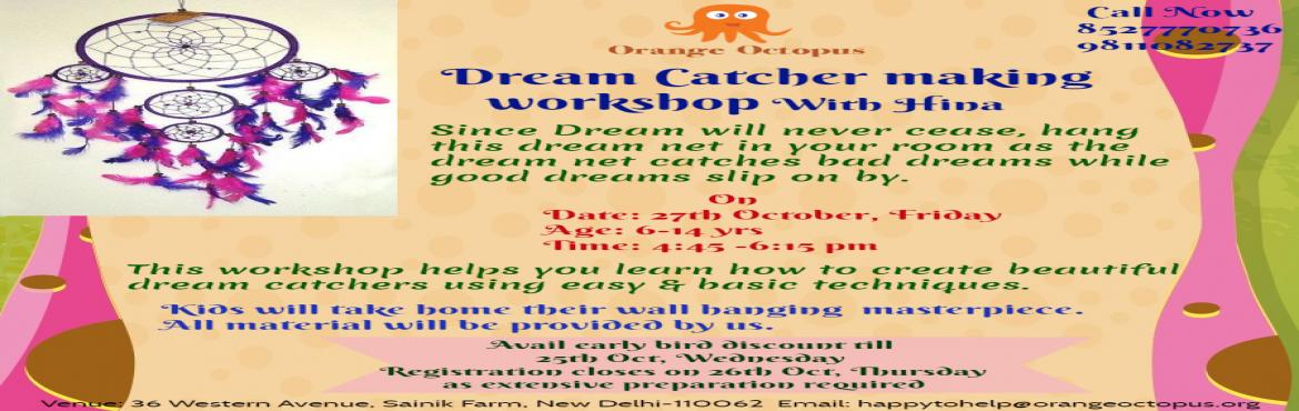 Book Online Tickets for Dream Catcher Making  Workshop with Hina, New Delhi.   Good dreams are sure to come along if you hang a dream catcher above your bed   Workshop will be conducted by Mrs Hina who is a craft enthusiast having more than 10yrs of experience   Kids will carry home their masterpiece   &nb