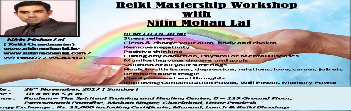 Book Online Tickets for Reiki Mastership Workshop, Ghaziabad.   Reiki (pronounced Raykey) is a Japanese word meaning Universal Life Force Energy that is guided for the purpose of spiritual growth and healing. Reiki is a gentle, non-invasive, hands on (or off) therapy that is deeply relaxing. It t
