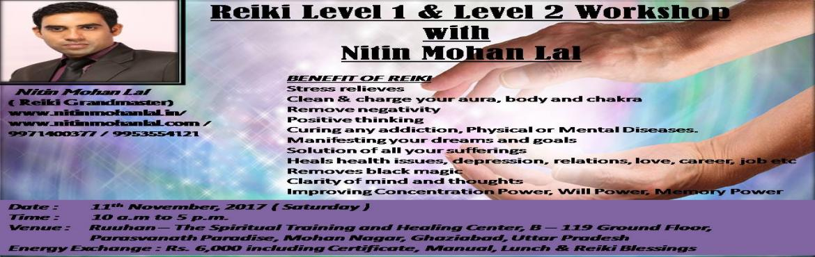 Book Online Tickets for Reiki Level 1 and Level 2 Workshop, Ghaziabad.