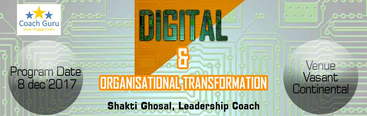 "Book Online Tickets for Digital and Organizational Trasformation, New Delhi.  Existing business models and value chains are facing the need to change constantly in today""s VUCA (volatile, uncertain, complex and ambiguous) environment. And, such changes to be sustainable need to be driven by two components. First, a Lea"