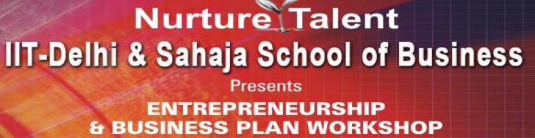 Workshop on Entrepreneurship and Business plan by IIT Delhi, Nurture Talent Academy and Sahaja School of Business