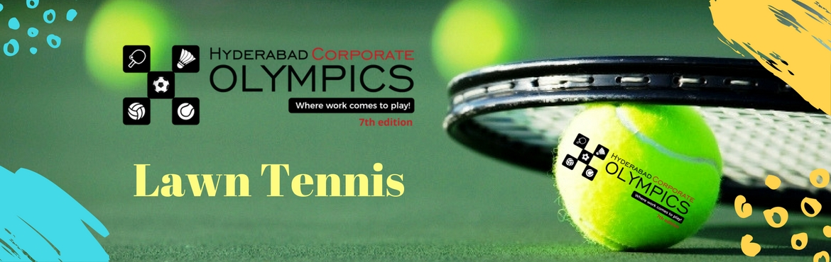 Book Online Tickets for 7th Hyderabad Corporate Olympics - Lawn , Hyderabad. Events, Rules and Regulations for HCOlympics (TENNIS): Events:  Singles:  Men's, Men's >35 years, Women's  Doubles – Men's, Men's >35 years, Women's, Mixed  Regulations : Knockout Fo