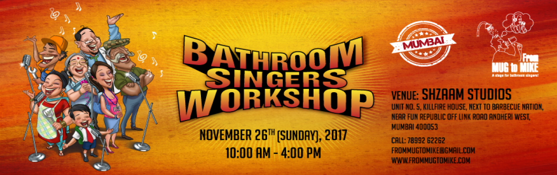 Mumbai - Bathroom Singers Workshop