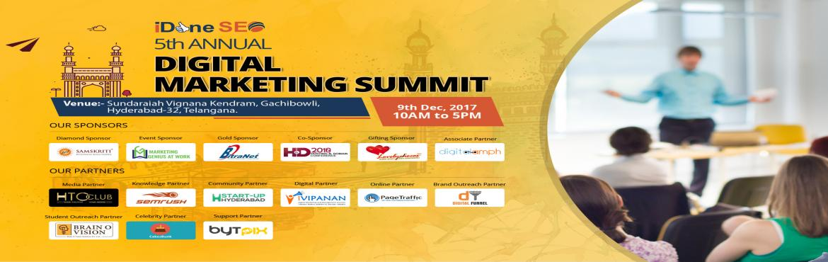 Book Online Tickets for 5th Annual Digital Marketing Summit, Hyderabad.     Greetings, Welcome to 5th Annual Digital Marketing Summit - 2017  The celebrations for the Grand Event starts at 10am sharp at Sundarayya Vignana Kendram, Hyderabad.  With the advent of most business taking the online route, the 5th Annual Digita