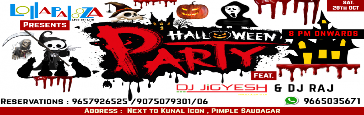 Lollapalooza : Halloween Party : ONE SCARY NIGHT - Sat 28th 8 PM Onwards