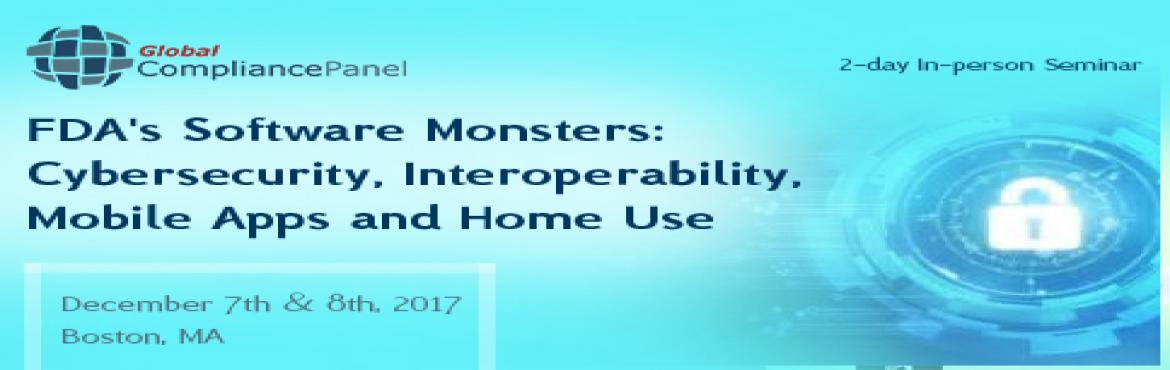 Book Online Tickets for FDAs Software Monsters  Cybersecurity In, Boston.       Course \