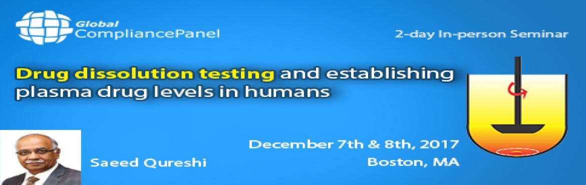 Book Online Tickets for   Drug dissolution testing and establish, Boston.   Course \