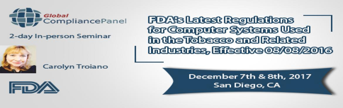 Book Online Tickets for   FDA s Latest Regulations for Computer , San Diego.     Course \
