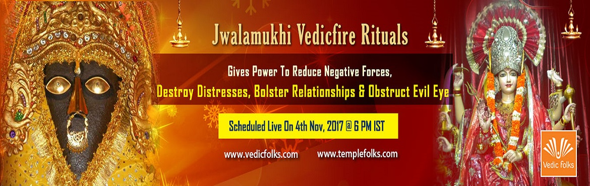 Book Online Tickets for Jwalamukhi Homam , Chennai. Jwalamukhi Vedicfire Rituals Gives Power To Reduce Negative Forces, Destroy Distresses, Bolster Relationships & Obstruct Evil Eye Scheduled Live On 4th Nov, 2017 @ 6 PM IST Get ready for powerful ceremonies dedicated to Goddess Jwalamukhi on the