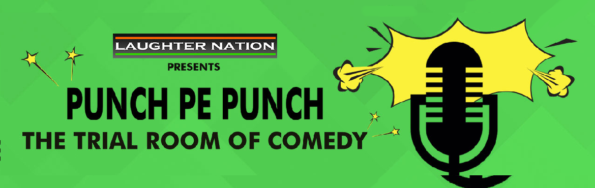 Book Online Tickets for  Punch Pe Punch 7 - The Trial Room Of Co, New Delhi. It\'s a line up of comedians that you ought to look out for. A show curated with a great mix of new and old comedians where they come out to deliver some new/old jokes to make this show a perfect entertainer. This is certainly going to be laugh