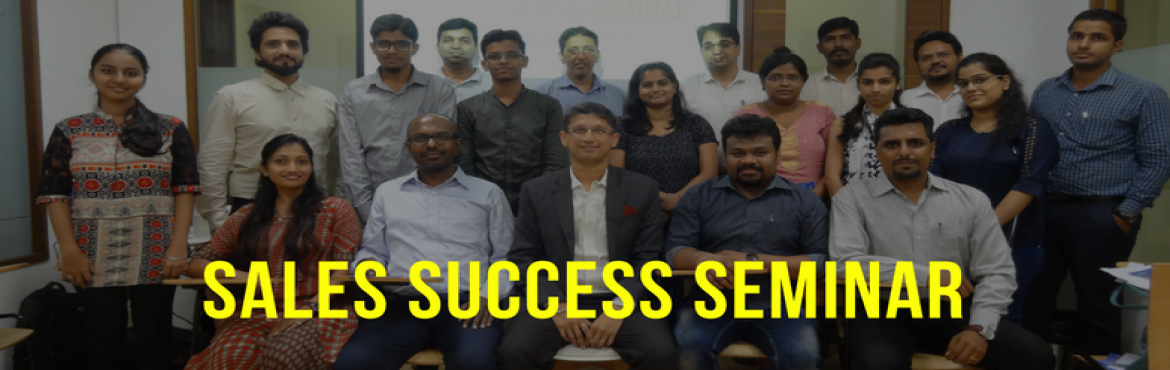 Book Online Tickets for Sales Success Seminar (Free), Mumbai.  Overview  Learn 7 Secrets to achieve phenomenal sales success. This seminar will teach you to look beyond the standard sales strategies like funnel, leads and target markets. You can get ahead of your monthly targets and earn more money.