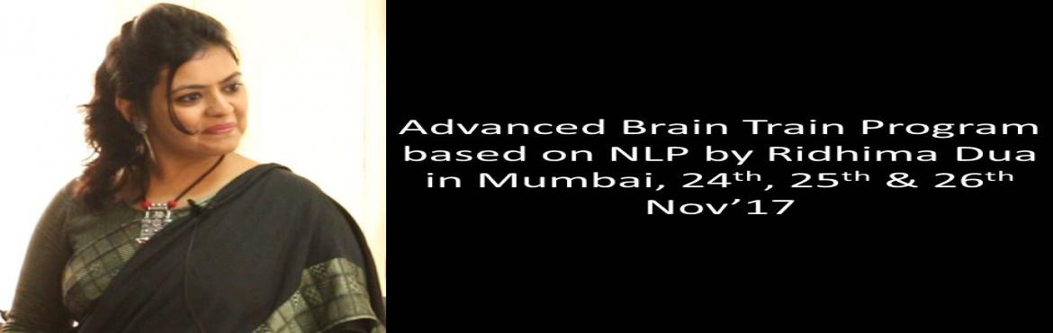 3-day Advanced Brain Train Program based on NLP by Ridhima Dua in Mumbai