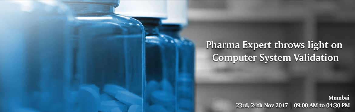 Book Online Tickets for Pharma Expert throws light on Computer S, Mumbai.   This seminar on CSV will explore proven techniques for reducing costs linked with implementing and maintaining computer systems in regulated environments. This course will not only provide a full understanding of the regulations and guidelines