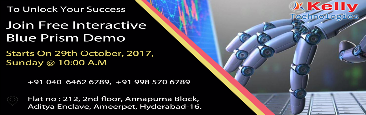 Kelly Technologies Has Scheduled A Free Demo On Blue Prism  In Hyderabad On 29th October 2017 @ 10:00 AM.
