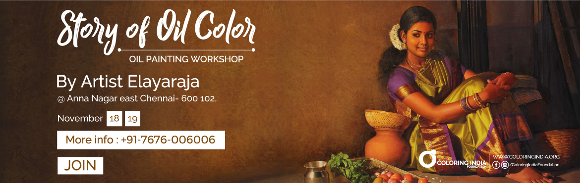 Story of Oil Colors 3 - Oil Painting Workshop in Chennai by S.Elayaraja