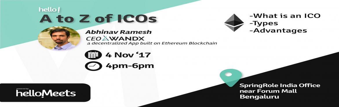 Book Online Tickets for A to Z of ICOs, Bengaluru.   About the Speaker:   Abhinav Ramesh, CEO at WandX   Previously, he was a Supply Chain Consultant at EY       About WandX:     WandX is a decentralized App built on Ethereum Blockchain   It allows users to cre
