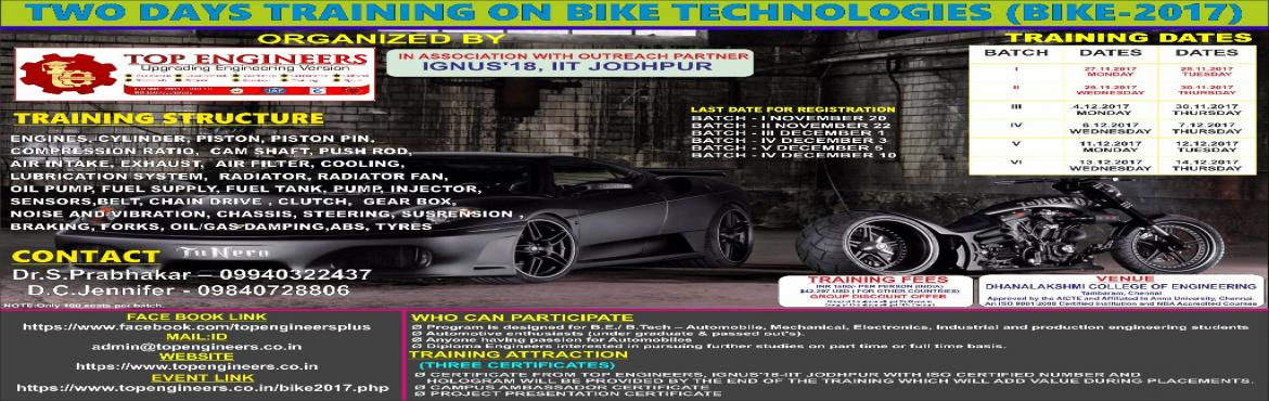 Book Online Tickets for TWO DAYS TRAINING ON BIKE TECHNOLOGIES (, Pushpagiri. TWO DAYS TRAINING ON BIKE TECHNOLOGIES (BIKE-2017) INDIA'S LEADING WINTER TRAINING PROGRAM Organized by TOP ENGINEERS[India's leading educational service conducting firm] IN ASSOCIATION WITH OUTREACH PARTNER IGNUS'18, IIT JODHPUR&nb