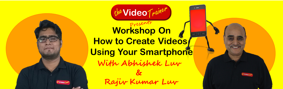 Book Online Tickets for One Day Hands-on Workshop On Making YouT, Mumbai. A practical One-day hands-on training on how to create your own professional looking videos using your smartphone for marketing, training, branding, inspiring, selling, promoting, entertaining, traffic, impact, connection, engagement, visibility, con