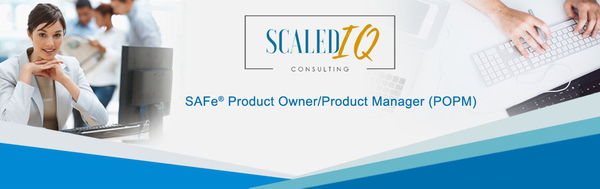 SAFe Product Owner Product Manager (POPM) Certification v4.5 Training in Hyderabad