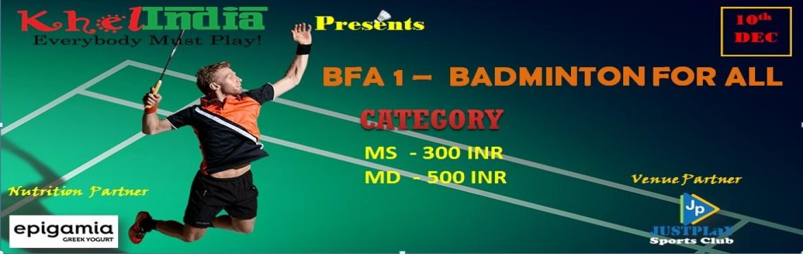 Book Online Tickets for BFA 1 - BADMINTON FOR ALL, Bengaluru. About The Event We are back with the most awaited BFA 1 -Badminton for all -open  badminton tournament in bangalore . Come and show your skills and be part of ultimate action Last date for registration: 8th Dec Rules for the tournament  The tour