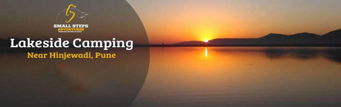 Book Online Tickets for lakesideCamping at Kasarsai, Pune , Pune.  Small Steps Adventures: lakesideCamping at Kasarsai, Pune    Camping near Pune: Rainbow Campsite is located on a beautiful lake (kasarsai) near Pune. For camping near Pune, our campsite is the best option as it's easily