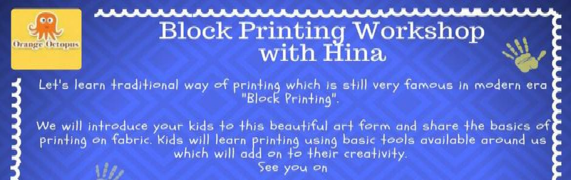 "Book Online Tickets for Block Printing Workshop with Hina, New Delhi.   Let's learn traditional way of printing which is still very famous in modern era "" Block Printing""   We will introduce your kids to this beautiful art form & share the basics of printing on fabric. Kids will learn ba"