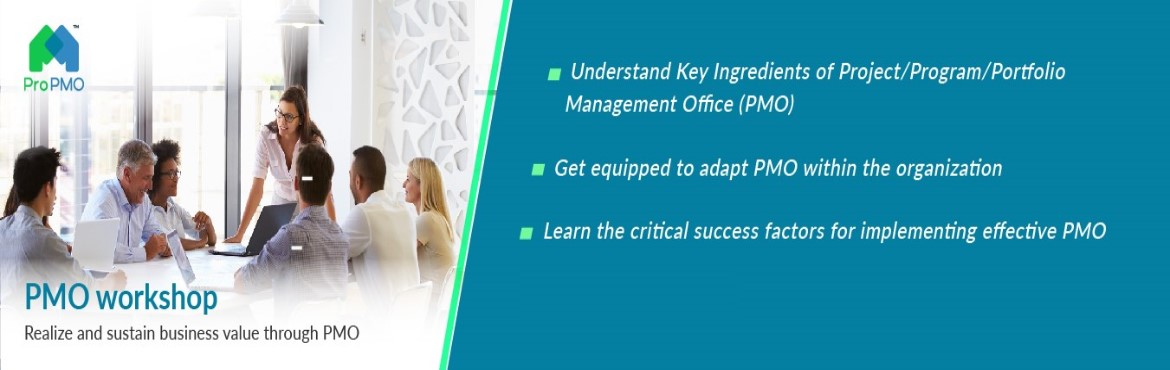 Realize and sustain business value through PMO - Overview