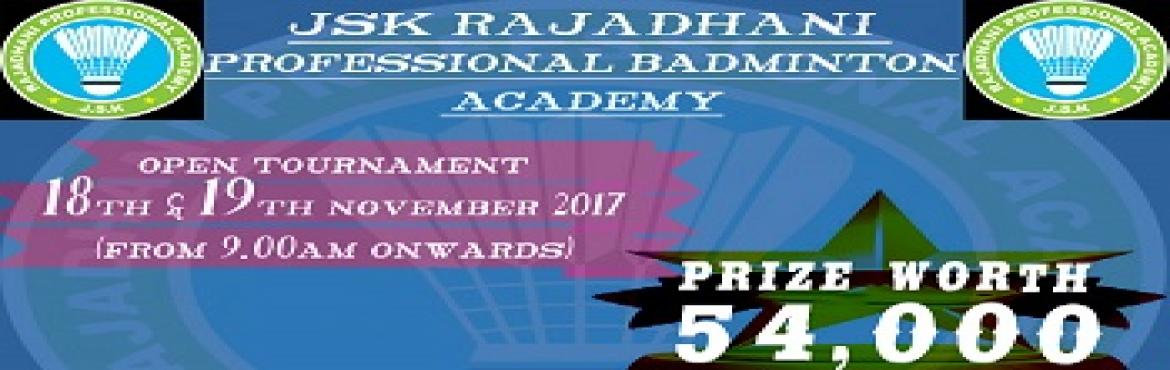 JSK RAJADHANI BADMINTON OPEN TOURNAMENT 2017