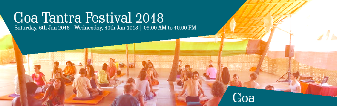 Book Online Tickets for Goa Tantra Festival 2018, Goa. Goa Tantra Festival is celebratedfor all seekers, yogis, meditators and all friends& lovers who want to grow and transform. There is a great balance of spirituality and celebration at the festival. Freedom is in the veryair here