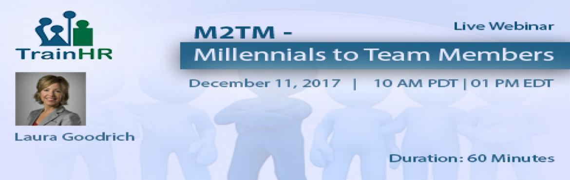 Book Online Tickets for Millennials to Team Members, Fremont.  The TrainHR Course is approved by HRCI and SHRM Recertification Provider.    Overview:   Learn how the most innovative companies are attracting and retaining early talent. You have heard it before, those Millennials want to rise fast, a