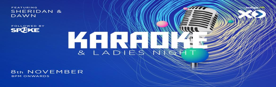Book Online Tickets for Karaoke Ladies Night At Indigo XP, Bengaluru. Wednesdays can mean only one thing - It\'s time for Karaoke night with Sheridan Brass & Dawn Fernandes at Indigo XP! Spend the evening with your besties singing to your heart\'s content to music that you love. It\'s your chance to