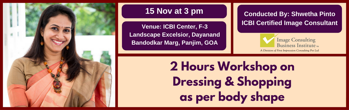 Book Online Tickets for ICBI Workshop on Dress and Shop as per B, Panjim.  \
