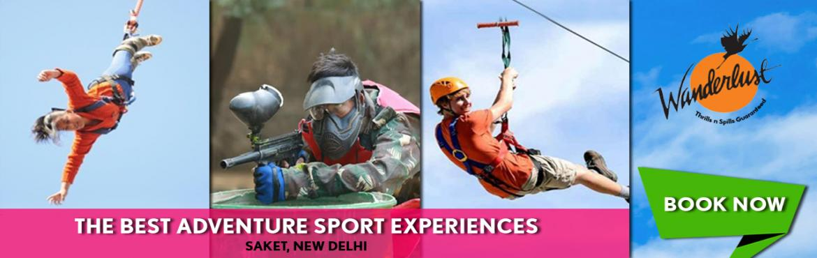 "Book Online Tickets for Wanderlust Xtreme Adventures, New Delhi. ""Never seen before"" over 25 xtreme & soft adventure activities now available right in the heart of Delhi. For the adrenaline seekers in the NCR now you don't have to travel far. Set at the beautiful landscaped garden of 5 senses"