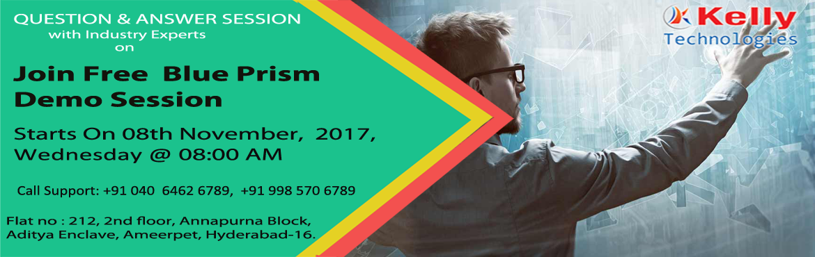 Book Online Tickets for Robotics Process Automation- Blue Prism , Hyderabad.  Free Demo on Robotics Blue Prism Tool on on 8th November 2017 (Wednesday) at Kelly Technologies @ 8:00 AM   Our country is the most important and strategic market for Blue Prism tool as most of the company experience fastest growth in the