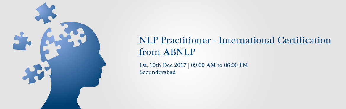 NLP Practitioner - International Certification from ABNLP (Hyderabad Dec 2017) Weekend Batch
