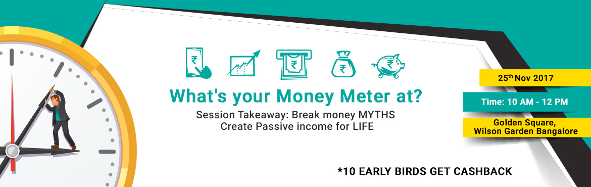 Book Online Tickets for Money Meter, Bengaluru. The 10 Steps to Achieving Financial Freedom Program Objective:  Break myths about money making Understanding passive income End the financial struggle  About the Trainer: Jayshree Mehta comes with over a decade of training experience, she is the pers