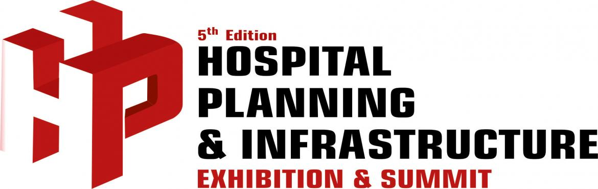 Hospital Planning and Infrastructure Exhibition and Summit