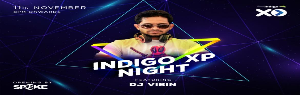 Indigo XP Night with DJ Vibin