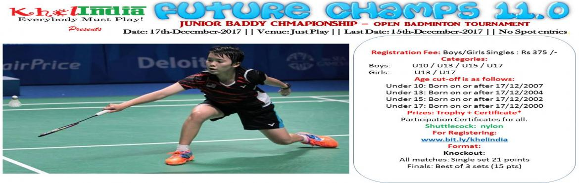 Book Online Tickets for FUTURE CHAMPS 11.0 - JUNIOR OPEN BADMINT, Bengaluru.           About The Event       Last Date for Registration: 15-December-2017        Registration Fee:       -      375 Rs per registration for singles &nbs