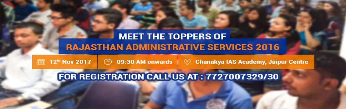 Book Online Tickets for RAS Toppers Meet of 2016 Successful Cand, Jaipur. Chanakya IAS Academy is conducting a Toppers Meet of RAS 2016 Successful Candidates at our Jaipur Centre on 12th November, 2017, 9:30 AM Onward. Join the event to avail free RAS Comprehensive Test Series and also get a chance to meet the toppers of 2