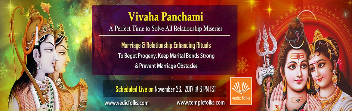 Book Online Tickets for Vivah Panchami 2017, Chennai. Vivah Panchami A Perfect Time to Solve All Marriage Woes Marriage & Relationship Enhancing Rituals To Beget Progeny, Keep Marital Bonds Strong & Prevent Marriage Obstacles Scheduled Live On November 23, 2017 @ 6 PM IST The most popular deitie