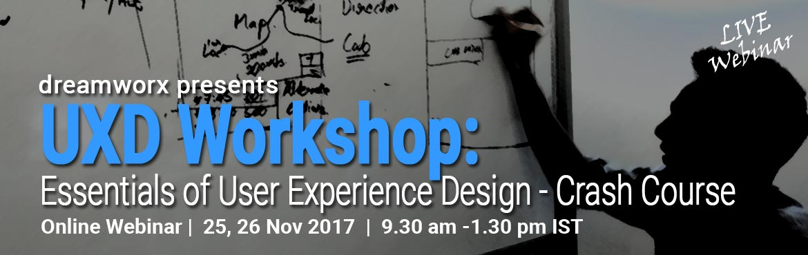 Book Online Tickets for Essentials of User Experience Design (Cr, Bengaluru.   This is a 2 day paid workshop - Online. (25th, 26th Nov. - 9.30 am - 1.30 pm IST - each day 4 hrs). Max. 10 registrations only!   In this workshop, the participant will understand all the essential aspects of User Experience. Step by step